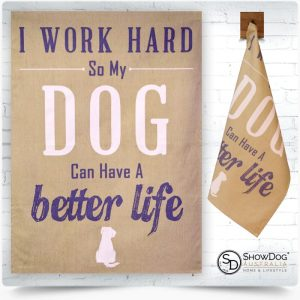 Dog Tea Towel Work Hard Dog Themed Kitchen Towel