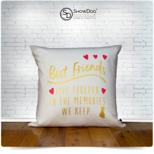 Dog Themed Cushion Best Friends Live Forever Dog Cushion