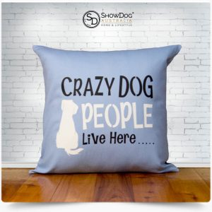 Dog Themed Cushion Crazy Dog People Live Here Dog Cushion