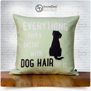 Dog Themed Cushion Everything Looks Better With Dog Hair Dog Cushion