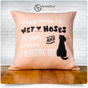 Dog Themed Cushion Happiness Wet Noses Wagging Tail Dog Cushion