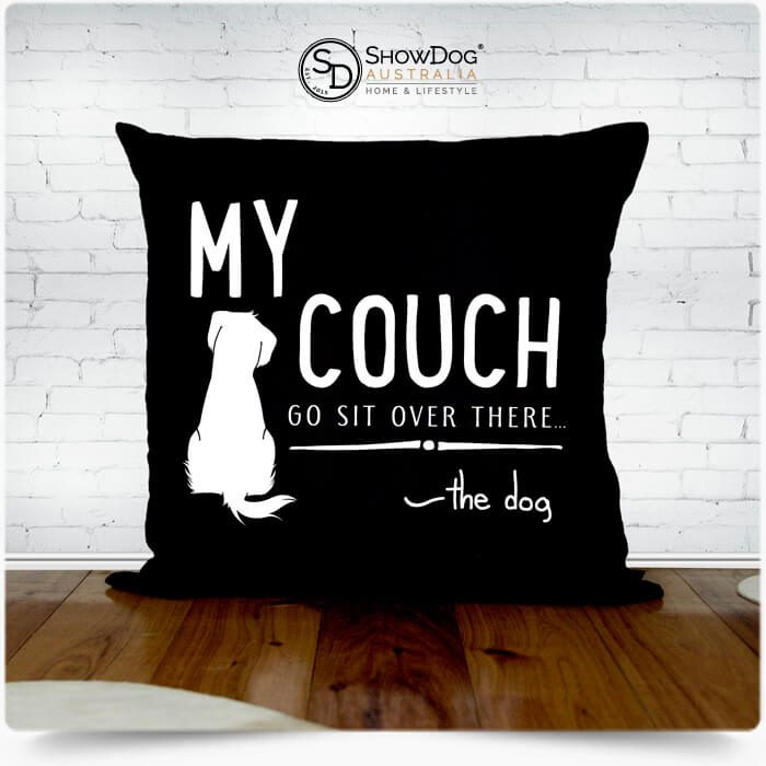 Dog Themed Cushion My Couch Go Sit Over There Dog Cushion