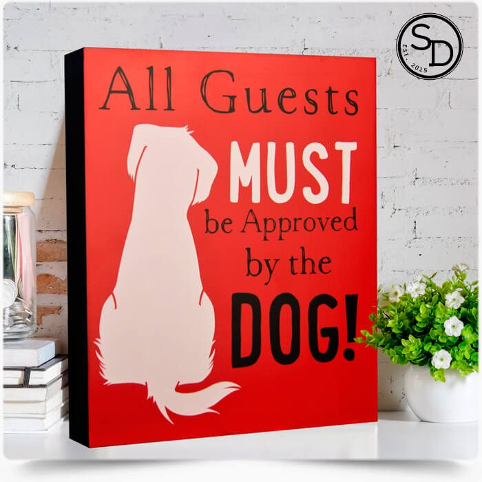 All Guests Must Be Approved Dog Sign