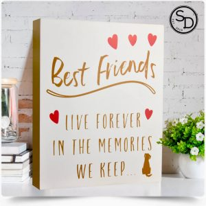 Best Friends Live Forever Memories Dog Sign
