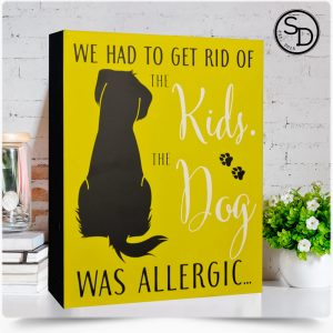 Dog Allergic To Kids Dog Sign