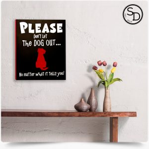 Dont-Let-Dog-Out-Decorative-Wooden-Dog-Sign-1