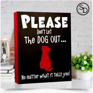 Please Dont Let Dog Out Dog Sign
